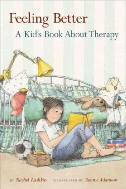 Feeling Better: A Kid's Book About Therapy (Paperback)