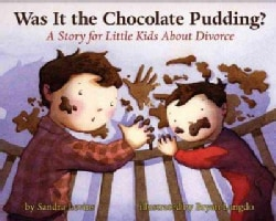 Was It the Chocolate Pudding?: A Story For Little Kids About Divorce (Paperback)