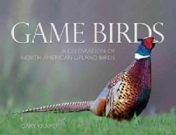 Game Birds: A Celebration of North American Upland Birds (Hardcover)