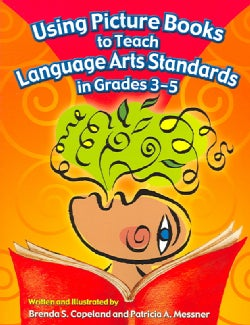 Using Picture Books to Teach Language Arts Standards In Grades 3-5 (Paperback)
