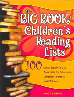 The Big Book of Children's Reading Lists: 100 Great, Ready-to-use Book Lists for Educators, Librarians, Parents, ... (Paperback)