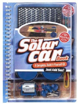 The Solar Car Book: A Complete Build-it-yourself Kit (Hardcover)