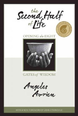 The Second Half of Life: Opening the Eight Gates of Wisdom (Paperback)