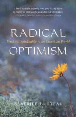 Radical Optimism: Practical Spirituality in an Uncertain World (Paperback)