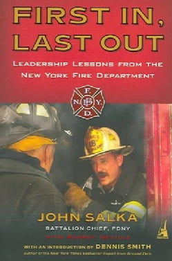 First In, Last Out: Leadership Lessons from the New York Fire Department (Paperback)