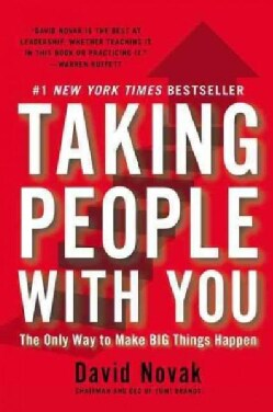 Taking People With You: The Only Way to Make Big Things Happen (Hardcover)