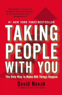 Taking People With You: The Only Way to Make Big Things Happen (Paperback)