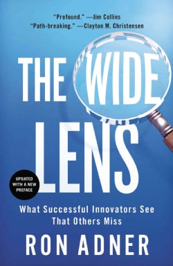 The Wide Lens: What Successful Innovators See That Others Miss (Paperback)