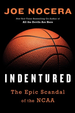Indentured: The Inside Story of the Rebellion Against the NCAA (Hardcover)