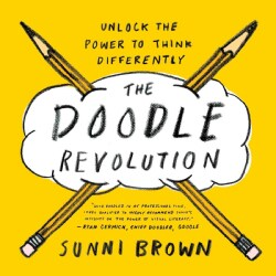 The Doodle Revolution: Unlock the Power to Think Differently (Paperback)