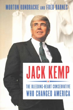 Jack Kemp: The Bleeding-Heart Conservative Who Changed America (Hardcover)