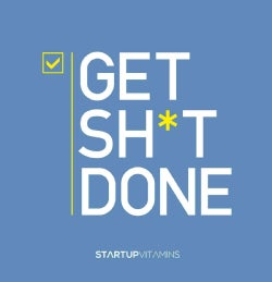 Get Sh*t Done (Paperback)