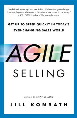 Agile Selling: Get Up to Speed Quickly in Today's Ever-Changing Sales World (Paperback)