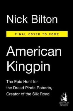 American Kingpin: The Epic Hunt for the Criminal Mastermind Behind the Silk Road (Hardcover)