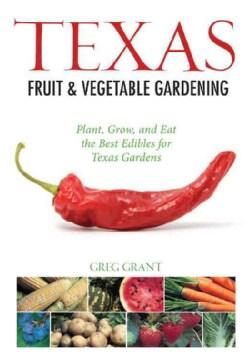 Texas Fruit & Vegetable Gardening (Paperback)