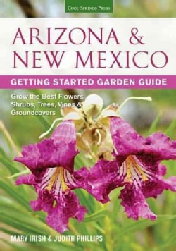 Arizona & New Mexico Getting Started Garden Guide: Grow the Best Flowers, Shrubs, Trees, Vines & Groundcovers (Paperback)