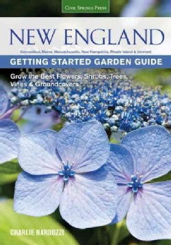 New England Getting Started Garden Guide: Grow the Best Flowers, Shrubs, Trees, Vines & Groundcovers (Paperback)