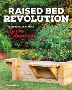 Raised Bed Revolution: Build It, Fill It, Plant It... Garden Anywhere! (Hardcover)