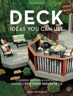 Deck Ideas You Can Use: Stunning Designs & Fantastic Features for Your Dream Deck (Paperback)
