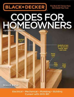Black & Decker Codes for Homeowners: Electrical - Mechanical - Plumbing - Building - Current With 2015-2017 Codes (Paperback)