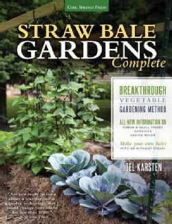 Straw Bale Gardens Complete: Breakthrough Vegetable Gardening Method: All-New Information On Urban & Small Spaces... (Paperback)