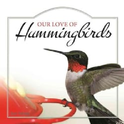 Our Love of Hummingbirds (Hardcover)