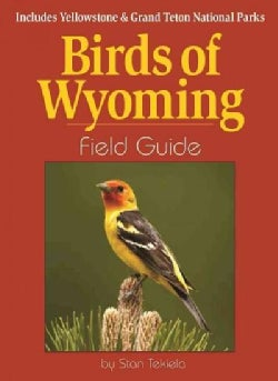 Birds of Wyoming Field Guide: Includes Yellowstone & Grand Teton National Parks (Paperback)