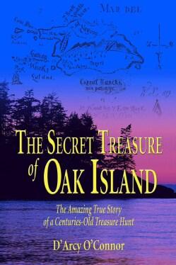 The Secret Treasure of Oak Island: The Amazing True Story of a Centuries-Old Treasure Hunt (Paperback)