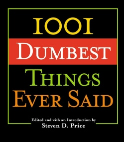 1001 Dumbest Things Ever Said (Paperback)
