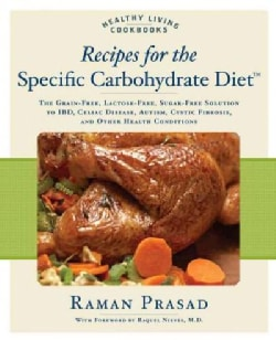 Recipes for the Specific Carbohydrate Diet: The Grain-Free, Lactose-Free, Sugar-Free Solution to IBD, Celiac Dise... (Paperback)
