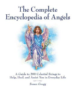 The Complete Encyclopedia of Angels, Spirit Guides & Ascended Masters: A Guide to 200 Celestial Beings to Help, H... (Paperback)