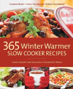 365 Winter Warmer Slow Cooker Recipes: Simply Savory and Delicious 3-Ingredient Meals (Paperback)