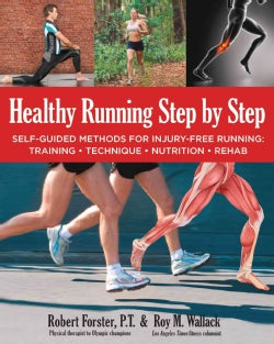Healthy Running Step by Step: Self-Guided Methods for Injury-Free Running: Training, Technique, Nutrition, Rehab (Paperback)