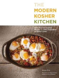 The Modern Kosher Kitchen: More Than 125 Inspired Recipes for a New Generation Of Kosher Cooks (Paperback)