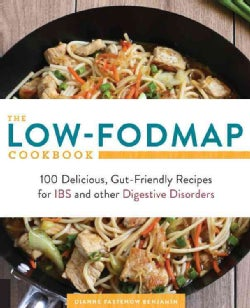 The Low-Fodmap Cookbook: 100 Delicious, Gut-Friendly Recipes for IBS and Other Digestive Disorders (Paperback)