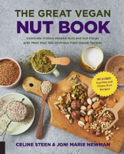 Vegans Go Nuts: Celebrate Protein-Packed Nuts and Seeds With More Than 100 Delicious Plant-Based Recipes (Paperback)