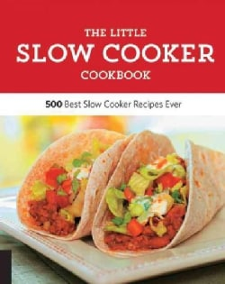 The Little Slow Cooker Cookbook: 500 of the Best Slow Cooker Recipes Ever (Paperback)