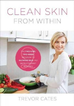 Clean Skin from Within: The Spa Doctor's Two-week Program to Glowing, Naturally Youthful Skin (Paperback)