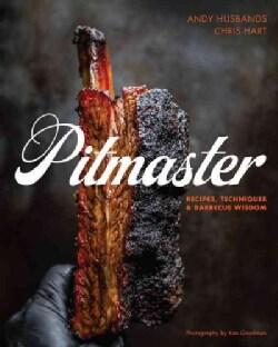 Pitmaster: Recipes, Techniques & Barbecue Wisdom (Hardcover)
