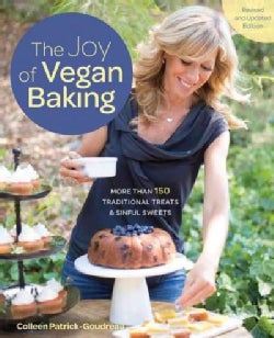 The Joy of Vegan Baking: More Than 150 Traditional Treats & Sinful Sweets (Paperback)