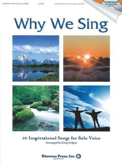 Why We Sing: 10 Inspirational Solos for Solo Voice