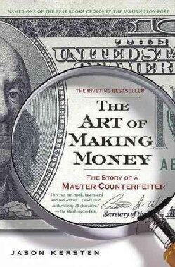 The Art of Making Money: The Story of a Master Counterfeiter (Paperback)