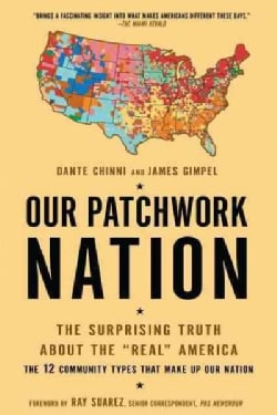 """Our Patchwork Nation: The Surprising Truth About the """"Real"""" America (Paperback)"""