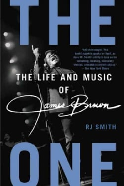 The One: The Life and Music of James Brown (Paperback)