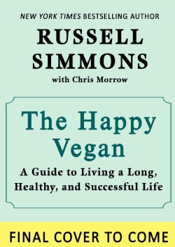 The Happy Vegan: A Guide to Living a Long, Healthy, and Successful Life (Hardcover)