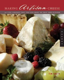 Making Artisan Cheese: Fifty Fine Cheeses That You Can Make In Your Own Kitchen (Paperback)