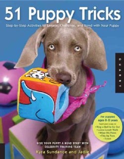 51 Puppy Tricks: Step-by-step Activities to Engage, Challenge, and Bond with Your Puppy (Paperback)