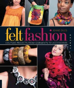 Felt Fashion: Couture Projects from Garments to Accessories (Paperback)