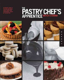 The Pastry Chef's Apprentice: An Insider's Guide to Creating and Baking Sweet Confections and Pastries, Taught by... (Paperback)