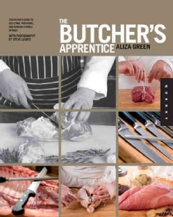 The Butcher's Apprentice: The Expert's Guide to Selecting, Preparing, and Cooking a World of Meat (Paperback)